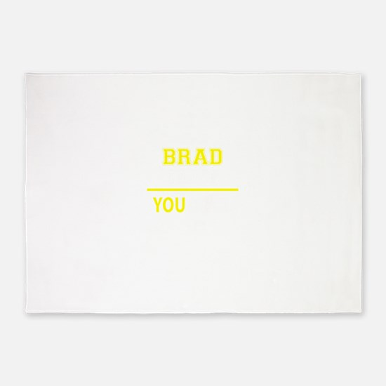 BRAD thing, you wouldn't understand 5'x7'Area Rug