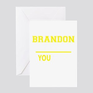 BRANDON thing, you wouldn't underst Greeting Cards