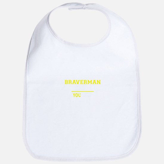 BRAVERMAN thing, you wouldn't understand! Bib