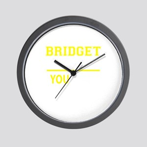 BRIDGET thing, you wouldn't understand! Wall Clock