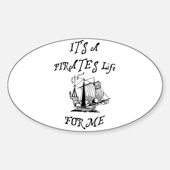 its a pirates life for me with ship Decal