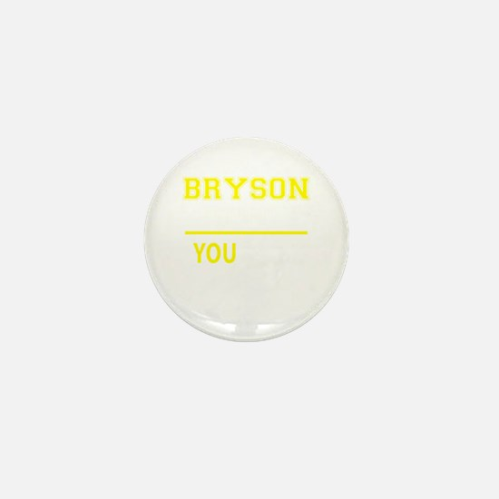 BRYSON thing, you wouldn't understand! Mini Button