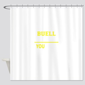 BUELL thing, you wouldn't understan Shower Curtain