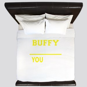 BUFFY thing, you wouldn't understand! King Duvet