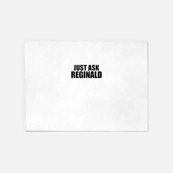 Just ask REGINALD 5'x7'Area Rug