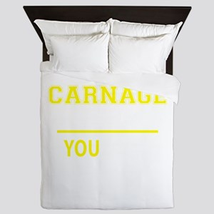 CARNAGE thing, you wouldn't understand Queen Duvet