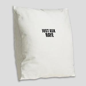 Just ask RAYE Burlap Throw Pillow