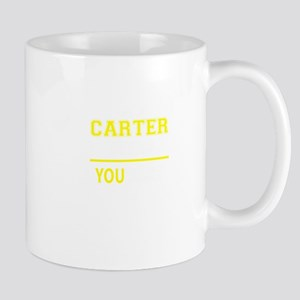 CARTER thing, you wouldn't understand! Mugs