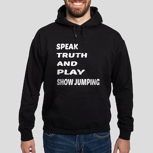 Speak Truth And Play Show Jumping Hoodie (dark)
