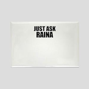 Just ask RAINA Magnets