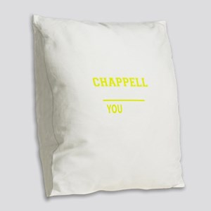 CHAPPELL thing, you wouldn't u Burlap Throw Pillow