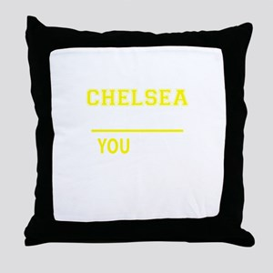 CHELSEA thing, you wouldn't understan Throw Pillow