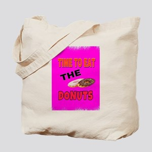 Time to eat the donuts Tote Bag