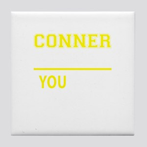 CONNER thing, you wouldn't understand Tile Coaster