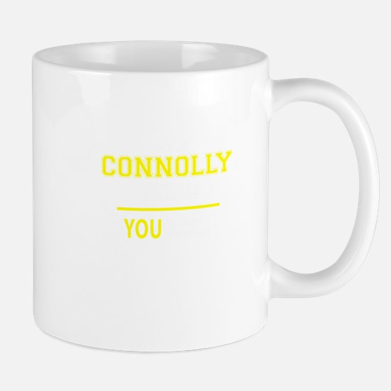 CONNOLLY thing, you wouldn't understand! Mugs