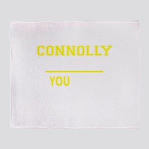CONNOLLY thing, you wouldn't underst Throw Blanket