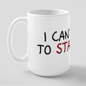 I Can't Wait to Stalk You Large Mug