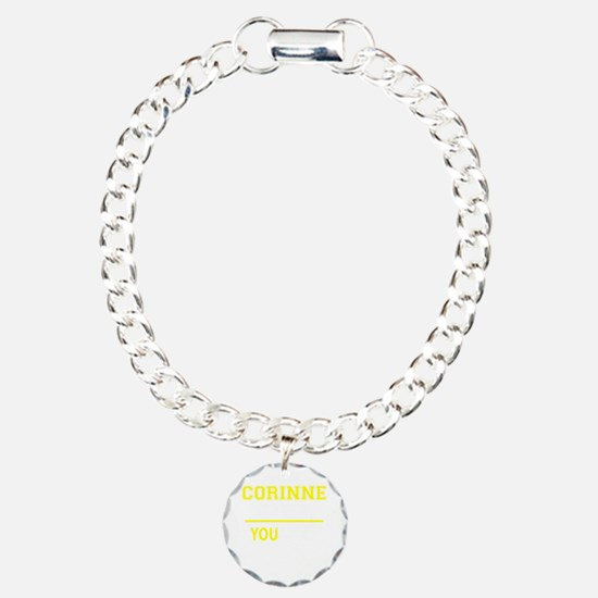 CORINNE thing, you would Bracelet