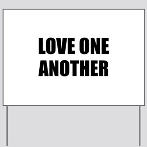 Love One Another Yard Sign