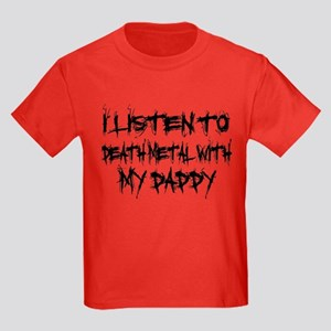 Listen To Death Metal With Da Kids Dark T-Shirt
