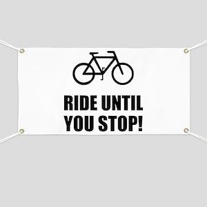 Bike Ride Until Stop Banner