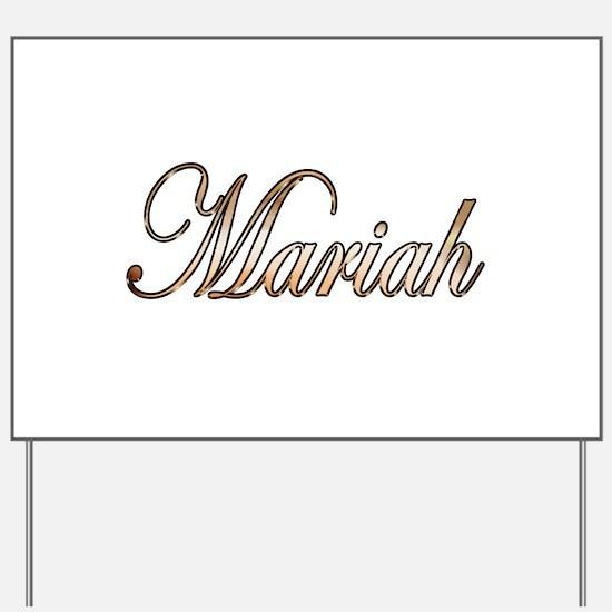 Gold Mariah Yard Sign