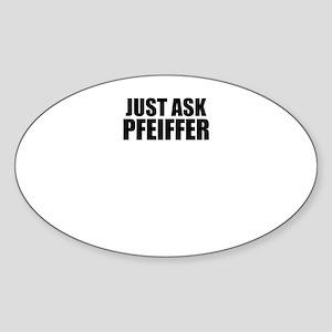 Just ask PFEIFFER Sticker
