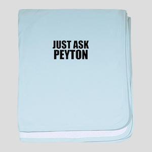 Just ask PEYTON baby blanket