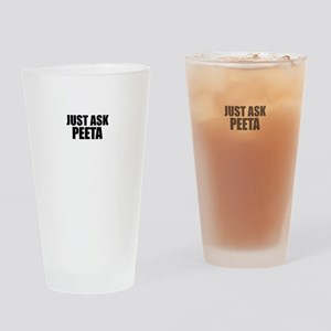Just ask PEETA Drinking Glass