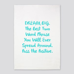 DREAM BIG Pass the Positive 5'x7'Area Rug