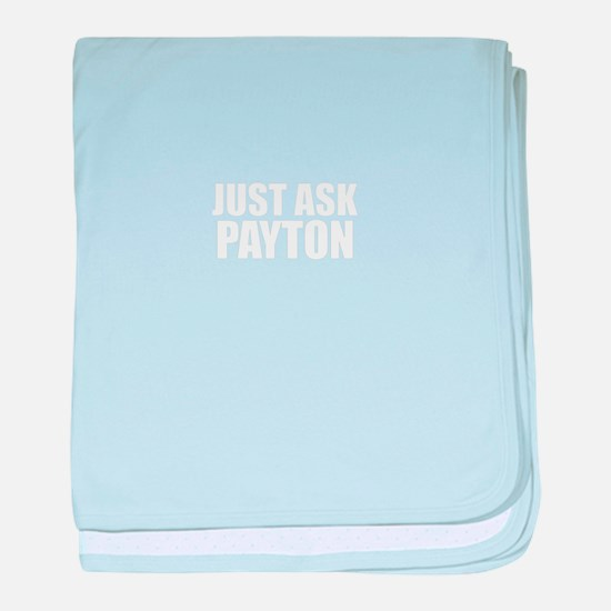 Just ask PAYTON baby blanket
