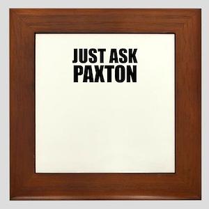 Just ask PAXTON Framed Tile