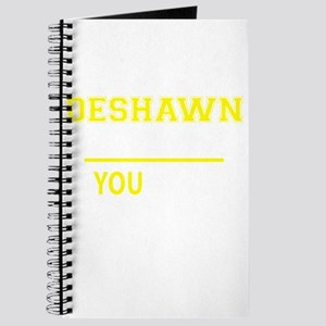 DESHAWN thing, you wouldn't understand! Journal