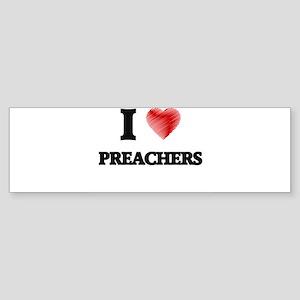 I Love Preachers Bumper Sticker