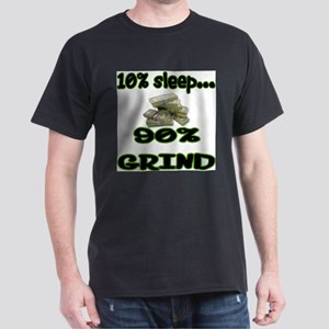 10% Sleep-90% Grind T-Shirt