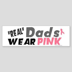 """""""Real"""" Dads Wear Pink 1 Bumper Sticker"""