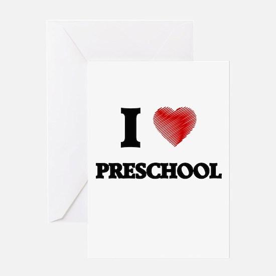 I Love Preschool Greeting Cards