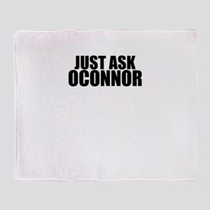 Just ask OCONNOR Throw Blanket
