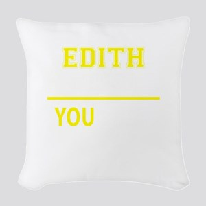 EDITH thing, you wouldn't unde Woven Throw Pillow