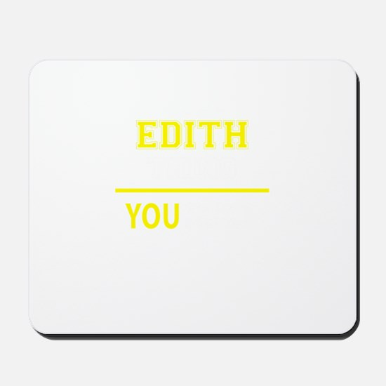 EDITH thing, you wouldn't understand! Mousepad