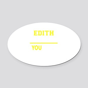 EDITH thing, you wouldn't understa Oval Car Magnet
