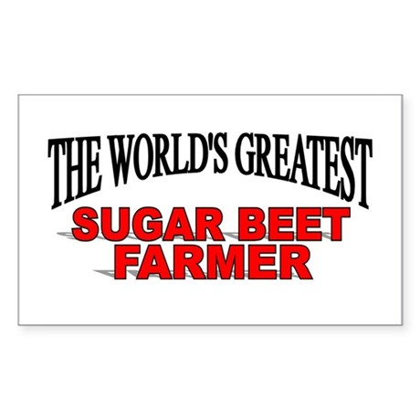 """The World's Greatest Sugar Beet Farmer"" Sticker ("
