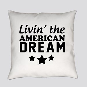 Livin' the American dream Everyday Pillow