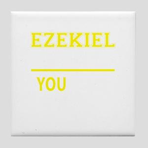 EZEKIEL thing, you wouldn't understan Tile Coaster
