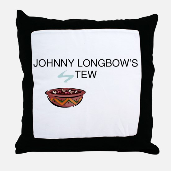 Johnny Longbow's Stew Throw Pillow