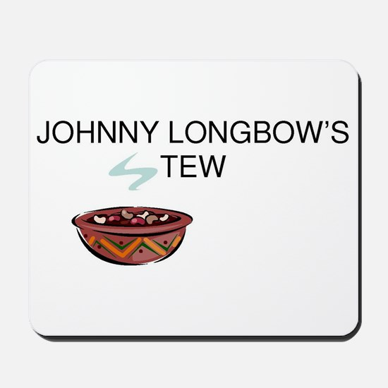 Johnny Longbow's Stew Mousepad