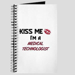 Kiss Me I'm a MEDICAL TECHNOLOGIST Journal