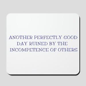 Incompetence Mousepad