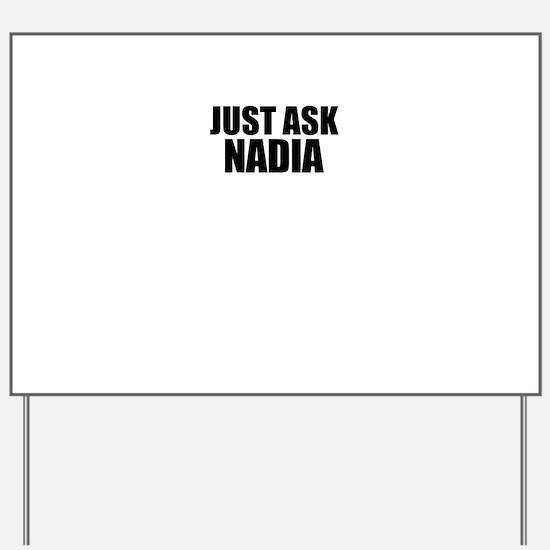 Just ask NADIA Yard Sign