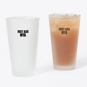 Just ask MYA Drinking Glass